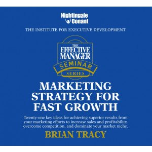 The Effective Manager Seminar Series: Marketing Strategy for Fast Growth